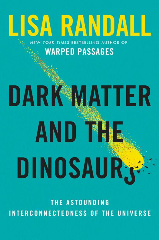 Lisa's newest book focuses on dark matter and the dinosaurs.