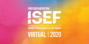 The Society will be hosting a Virtual Regeneron International Science and Engineering Fair (ISEF) program May 18 through May 22.