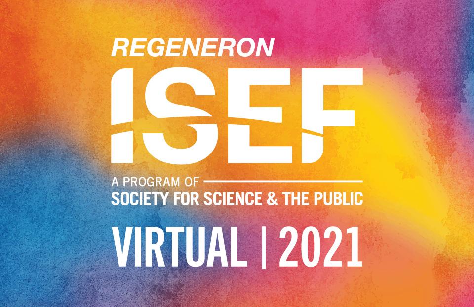Regeneron ISEF 2021 - Virtual