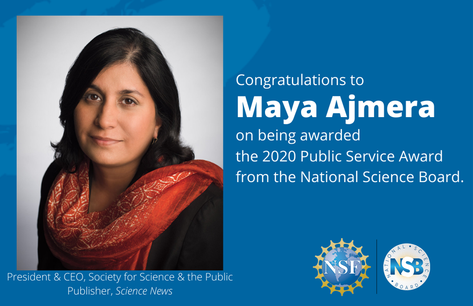 Maya Ajmera receives the 2020 National Science Board Public Service Award.