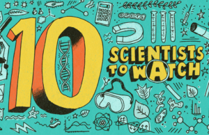 Science News 10 Scientists to Watch 2020